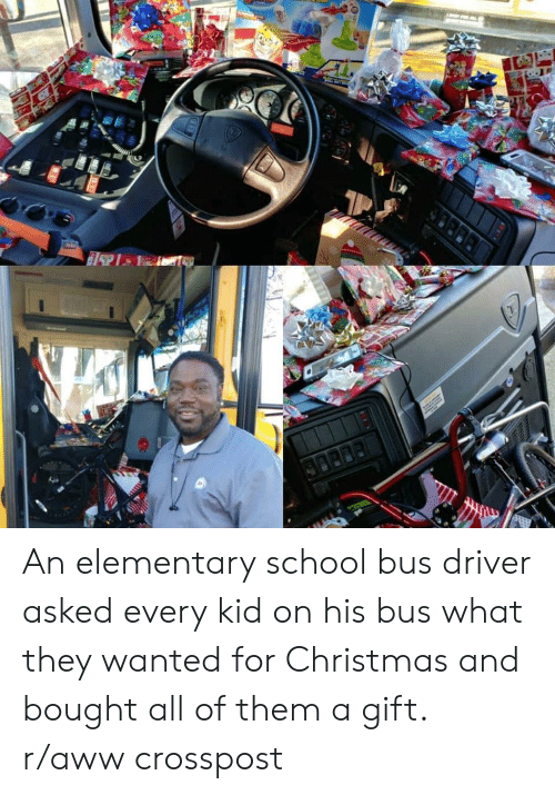 school bus: An elementary school bus driver asked every kid on his bus what they wanted for Christmas and bought all of them a gift. r/aww crosspost