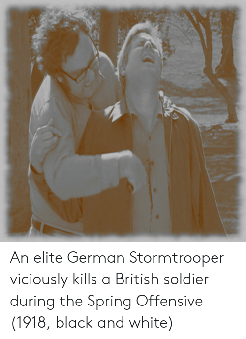 Stormtrooper, Black, and Black and White: An elite German Stormtrooper viciously kills a British soldier during the Spring Offensive (1918, black and white)