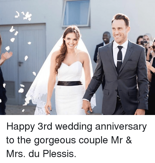 wedding anniversary: An Happy 3rd wedding anniversary to the gorgeous couple Mr & Mrs. du Plessis.