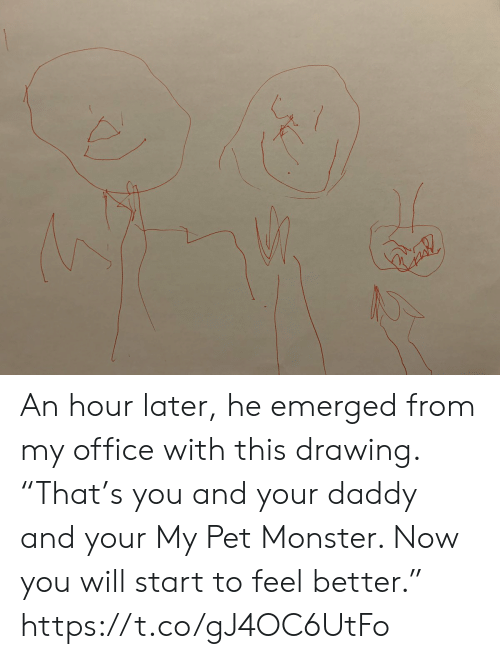 "Emerged: An hour later, he emerged from my office with this drawing. ""That's you and your daddy and your My Pet Monster. Now you will start to feel better."" https://t.co/gJ4OC6UtFo"