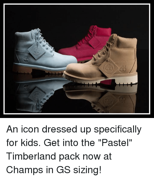 "Memes, Timberland, and Iconic: An icon dressed up specifically for kids. Get into the ""Pastel"" Timberland pack now at Champs in GS sizing!"