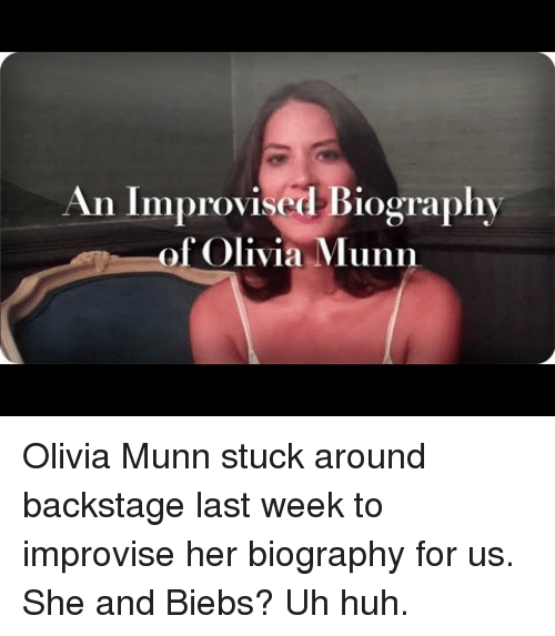 Biebs: An Improvised Biography  of Olivia Munn <p>Olivia Munn stuck around backstage last week to improvise her biography for us. She and Biebs? Uh huh.</p>