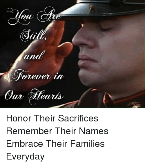 Memes, 🤖, and Names: an  Our  ear Honor Their Sacrifices Remember Their Names  Embrace Their Families  Everyday
