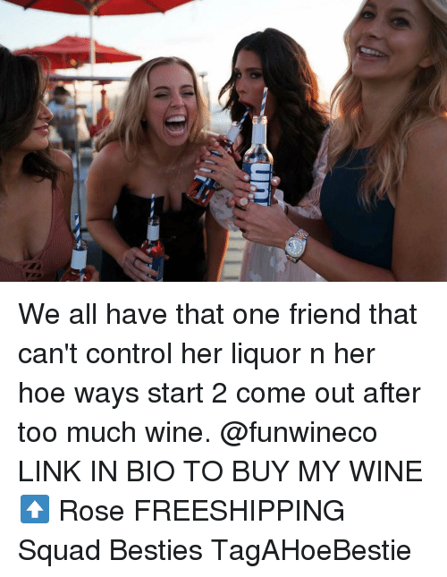 Friends meme an we all have that one friend that can t control her