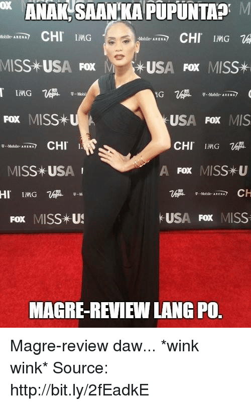 Wink Wink: ANAKSAANKAPUPUNTA M  CHI IMG  CHI  IMG  Mobile. ARENA  MISS USA Fox  M USA FOX  MISS*  F. Mobi  P. Mobile  Fox MISS  US  Fox MIS  CHI ING  CHI I.  A Fox MISS-U  MISS *USA  HI IMG.  F. Mobile  USA  Fox MISS  Fox MISS US  MAGREREVIEWLANG PO. Magre-review daw... *wink wink*  Source: http://bit.ly/2fEadkE