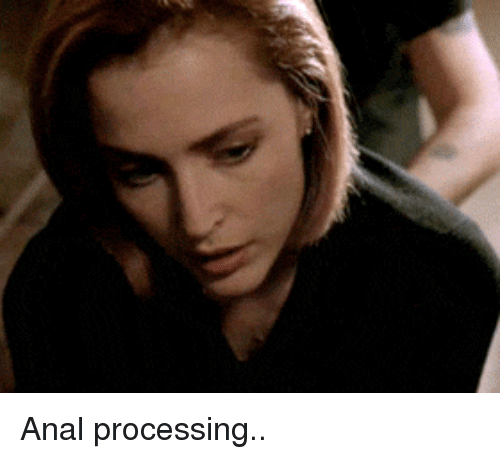 processing: Anal processing..