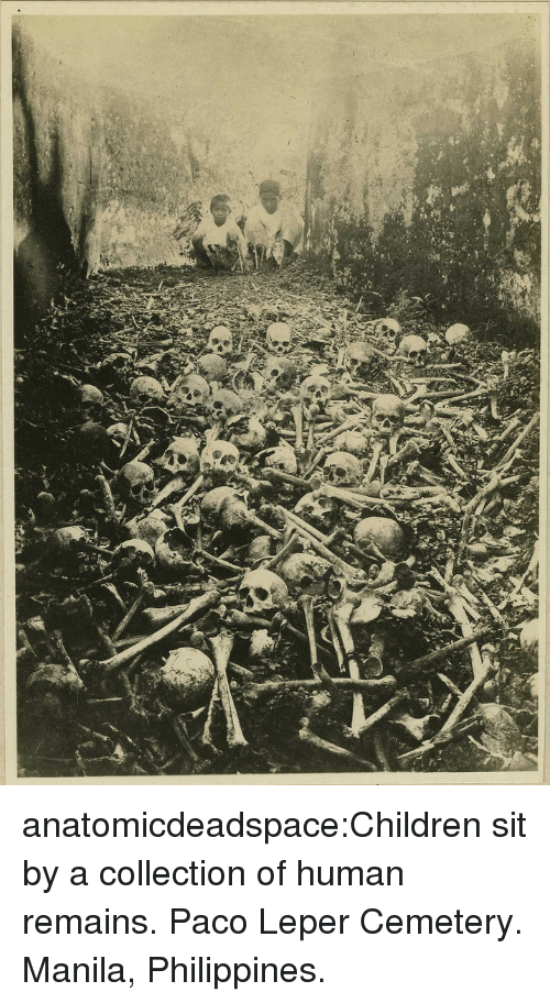 Philippines: anatomicdeadspace:Children sit by a collection of human remains. Paco Leper Cemetery. Manila, Philippines.
