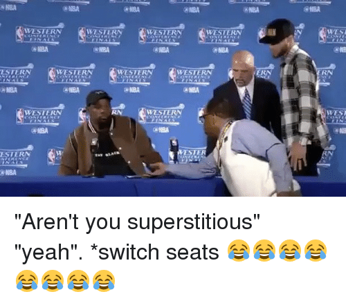 "Basketball, Golden State Warriors, and Nba: (aNBA  NBA  ESTERN  NBA  WESTERN  NBA  ESTERN  NBA  NBA  NBA  RIBA  RBA  WE  RN  WESTERN  NBA  KANBA  WESTERN  aNBA  NBA  NBA  ERN  WEST ""Aren't you superstitious"" ""yeah"". *switch seats 😂😂😂😂😂😂😂😂"