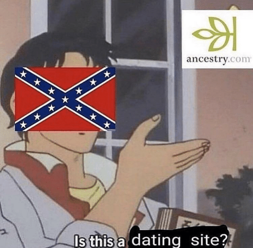 Ancestry: ancestry.com  Is this a dating site?