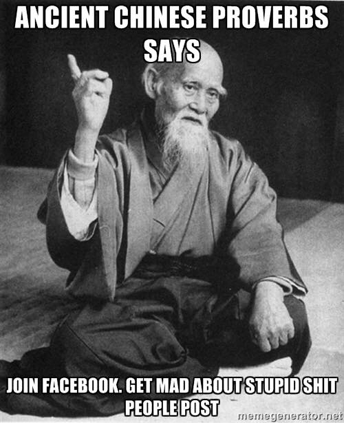 ancient chinese proverbs says join facebook get mad about stupidshit 8819982 ancient chinese proverbs says join facebook get mad about