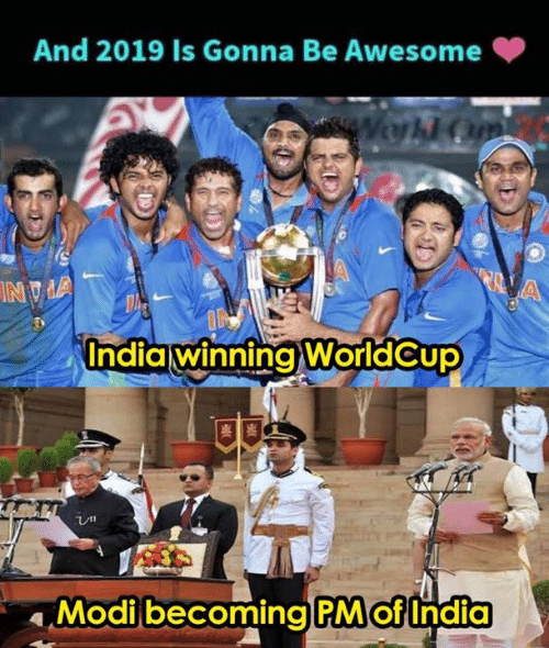 Worldcup: And 2019 Is Gonna Be Awesome  India winning WorldCup  Modibecoming PM of India