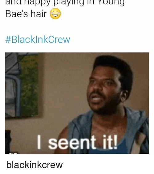 and happy playing young baes hair black inkcrew i seent 17670630 and happy playing young bae's hair black inkcrew i seent it
