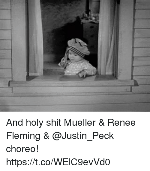 Memes, Shit, and 🤖: And holy shit Mueller & Renee Fleming & @Justin_Peck choreo! https://t.co/WElC9evVd0