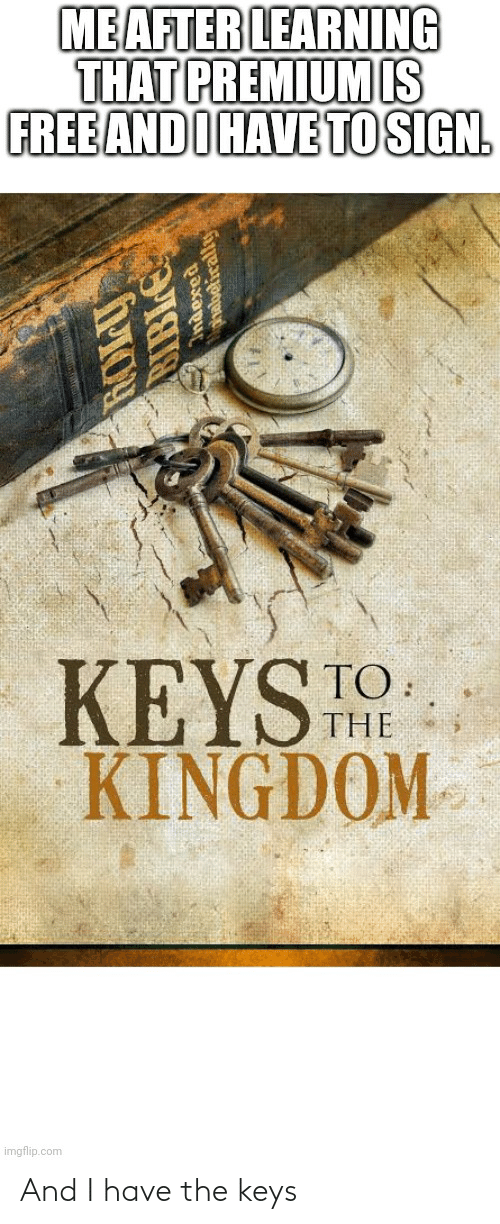 the keys: And I have the keys