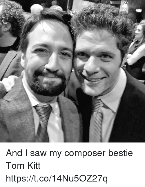 Memes, Saw, and 🤖: And I saw my composer bestie Tom Kitt https://t.co/14Nu5OZ27q