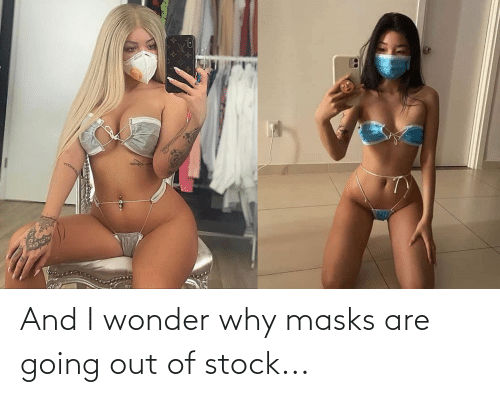 Out Of Stock: And I wonder why masks are going out of stock...