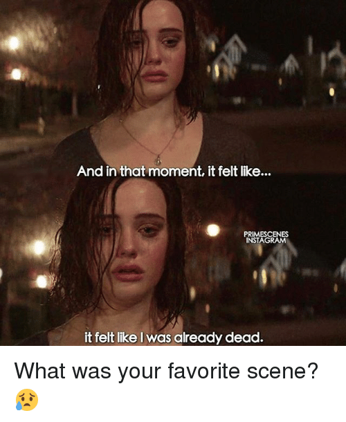 And In That Moment: And in that moment, itfelt like...  PRIMESCENES  INSTAG  it felt like I was already dead. What was your favorite scene? 😥