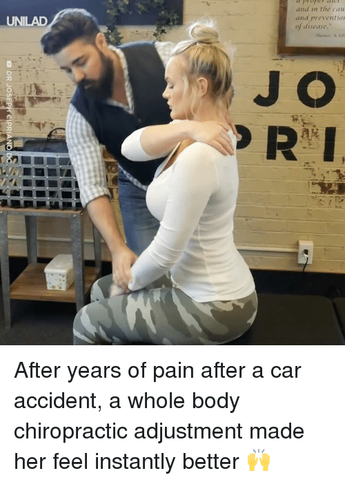 J O: and in the cau  and preventio  of disease.  UNILAD  J O  ma After years of pain after a car accident, a whole body chiropractic adjustment made her feel instantly better 🙌