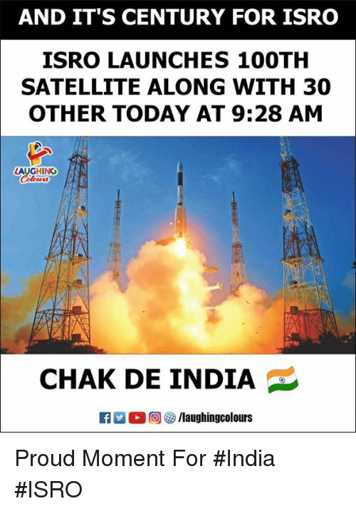 India, Today, and Proud: AND IT'S CENTURY FOR ISRO  ISRO LAUNCHES 100TH  SATELLITE ALONG WITH 30  OTHER TODAY AT 9:28 AM  LAUGHING  CHAK DE INDIA  2 0回  /laughingcolours Proud Moment For #India #ISRO