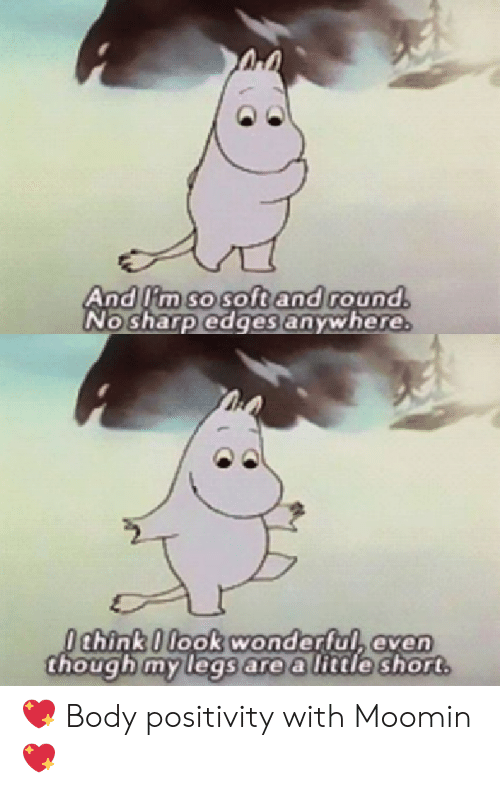 edges: And lim so soft and round.  No sharp edges anywhere.  Ochink 0 look wonderful, even  though my legs are a little short 💖 Body positivity with Moomin 💖