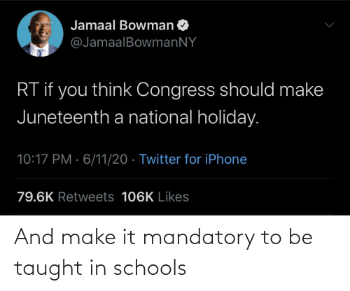 make: And make it mandatory to be taught in schools