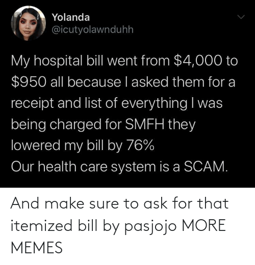 ask: And make sure to ask for that itemized bill by pasjojo MORE MEMES