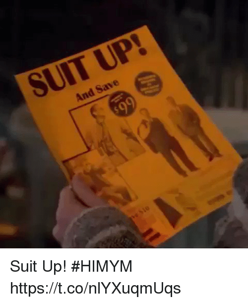 himym: And Save Suit Up! #HIMYM https://t.co/nlYXuqmUqs