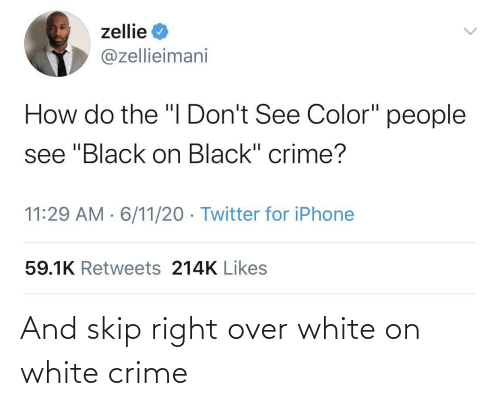 White: And skip right over white on white crime