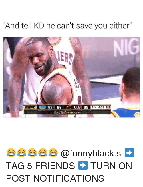 "Dank Memes: ""And tell KD he can't save you either  CLEN 99  4TH 4:32 😂😂😂😂😂 @funnyblack.s ➡️ TAG 5 FRIENDS ➡️ TURN ON POST NOTIFICATIONS"