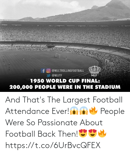 Attendance: And That's The Largest Football Attendance Ever!😱😱🔥  People Were So Passionate About Football Back Then!😍😍🔥 https://t.co/6UrBvcQFEX