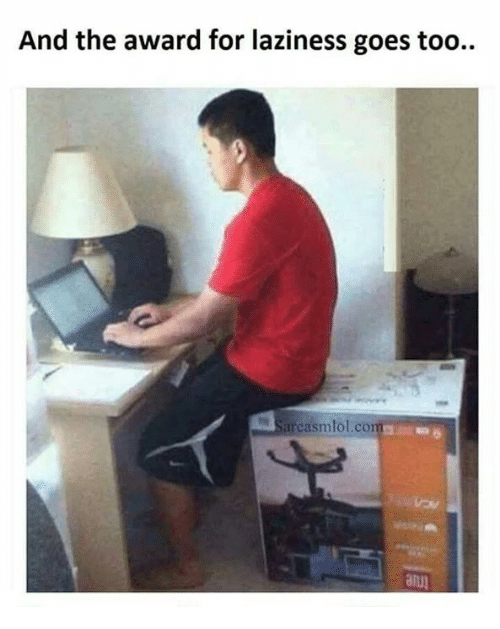 Funny: And the award for laziness goes too..  isarcasmlol.com