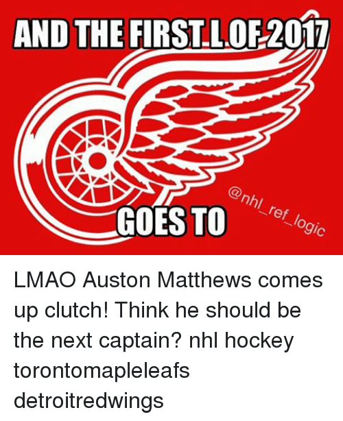 Auston Matthews: AND THE  FIRST LOF2017  GOES TO  'ef lo LMAO Auston Matthews comes up clutch! Think he should be the next captain? nhl hockey torontomapleleafs detroitredwings