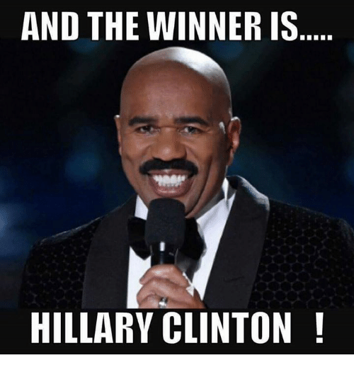 Hillary Clinton, Memes, and 🤖: AND THE WINNER IS  HILLARY CLINTON