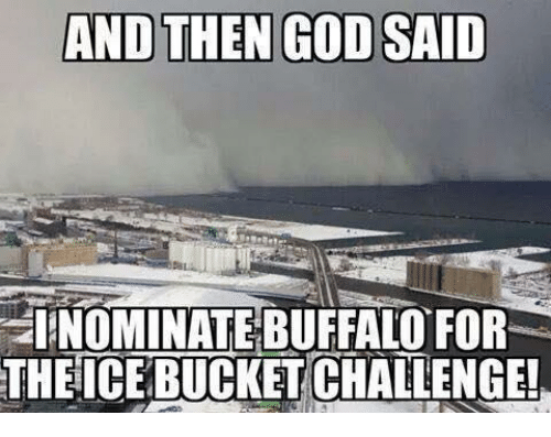 NFL: AND THEN GOD SAID  2IENOMINATE BUFFALO FOR  THEICEBUCKET CHALLENGE!
