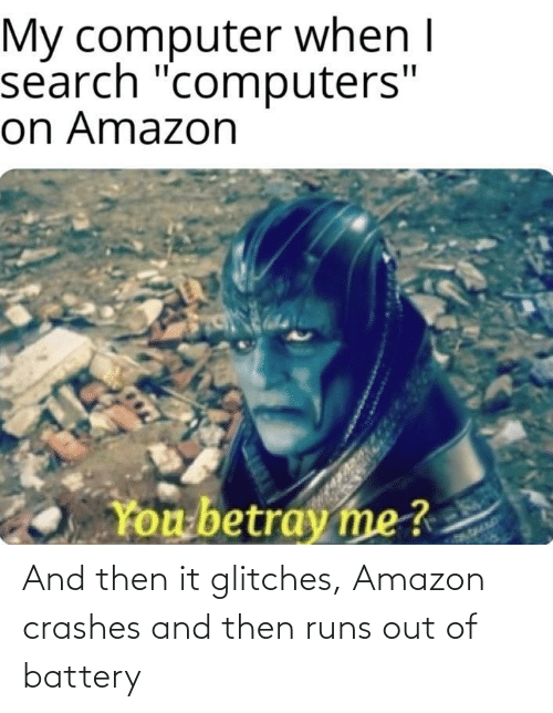 Runs: And then it glitches, Amazon crashes and then runs out of battery