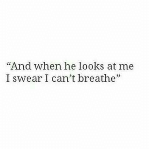 """I Swear,  I Cant, and  Swear: """"And when he looks at me  I swear I can't breathe""""  03"""