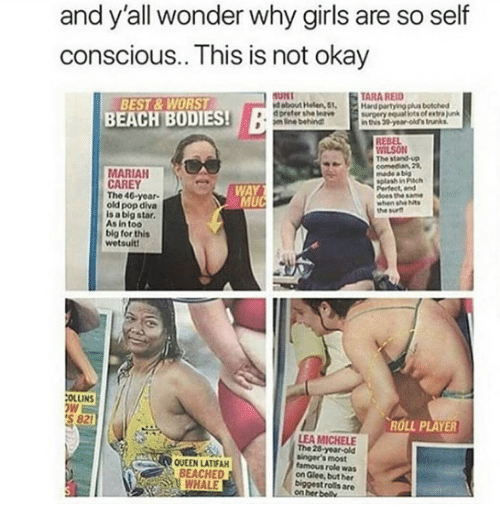 Trunks: and y'all wonder why girls are so self  conscious.. This is not okay  TARA REID  BEST & WORST  BEACH BODIES!  SUNT  d about Helen, 51,  d preter she leave surgery equal lots ofextra junk  Handpartying plus botched  m lne behing  in this 39 year-old's trunks.  REBEL  İLSON  The stand-up  MARIAH  CAREY  The 40-year-  old pop diva  is a big star.  made a big  splash in Pich  Perfect, and  does the same  when she hts  the surt  WAY  UC  As in too  big for thits  wetsuit!  OLLINS  S 821  ROLL PLAYER  QUEEN LATIFA  BEACHE  WHALE  LEA MICHELE  The 28 year-old  singer's most  famous role was  on Glee, but her  biggest rolls are  her