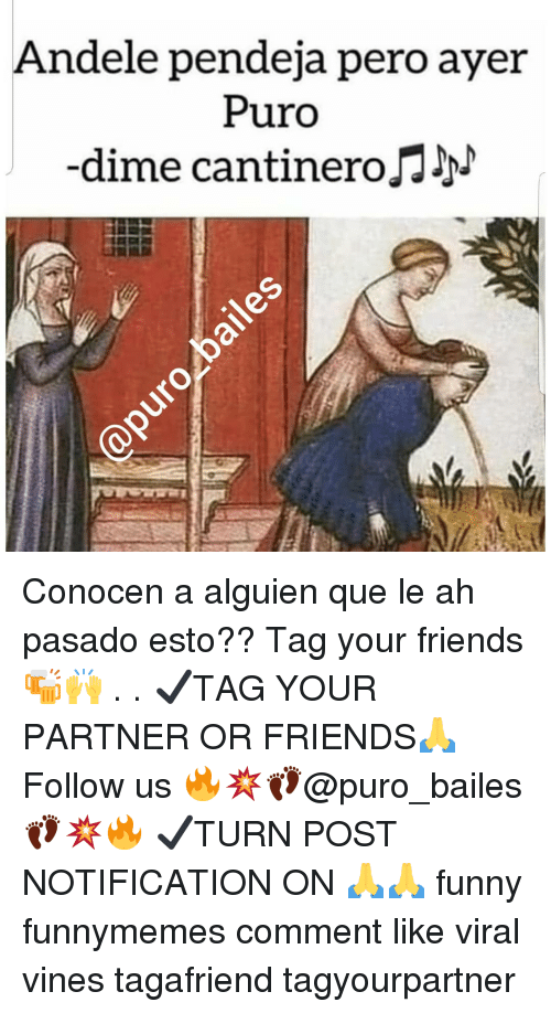 Pasado: Andele pendeja pero ayer  Puro  dime cantineroJN Conocen a alguien que le ah pasado esto?? Tag your friends🍻🙌 . . ✔TAG YOUR PARTNER OR FRIENDS🙏 Follow us 🔥💥👣@puro_bailes👣💥🔥 ✔TURN POST NOTIFICATION ON 🙏🙏 funny funnymemes comment like viral vines tagafriend tagyourpartner