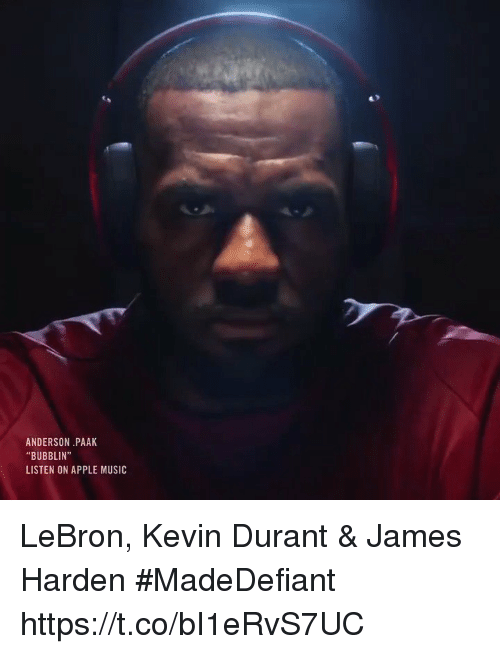 "Sizzle: ANDERSON PAAK  ""BUBBLIN""  LISTEN ON APPLE MUSIC LeBron, Kevin Durant & James Harden #MadeDefiant    https://t.co/bI1eRvS7UC"
