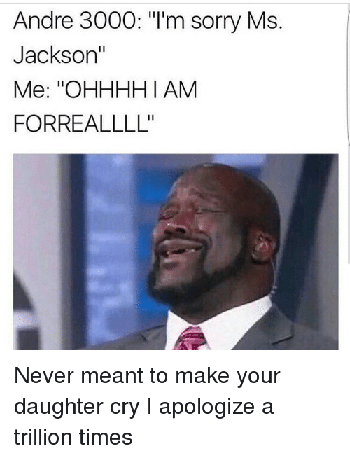 andre 3000 im sorry ms jackson me ohhhhi am forre 14790034 🔥 25 best memes about im sorry ms jackson im sorry ms jackson