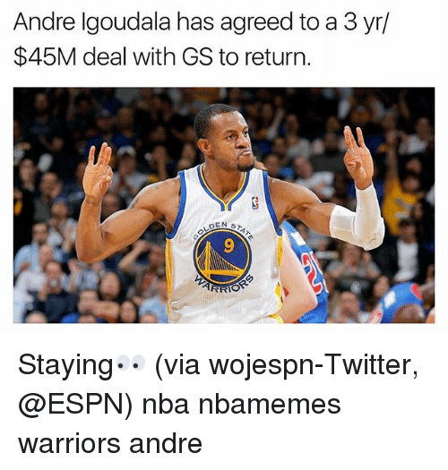 Basketball, Espn, and Nba: Andre lgoudala has agreed to a 3 yr/  $45M deal with GS to return.  9 Staying👀 (via wojespn-Twitter, @ESPN) nba nbamemes warriors andre