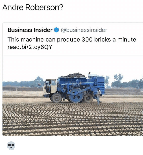 Nba, Business, and Business Insider: Andre Roberson?  Business Insider @businessinsider  This machine can produce 300 bricks a minute  read.bi/2toy6QY 💀
