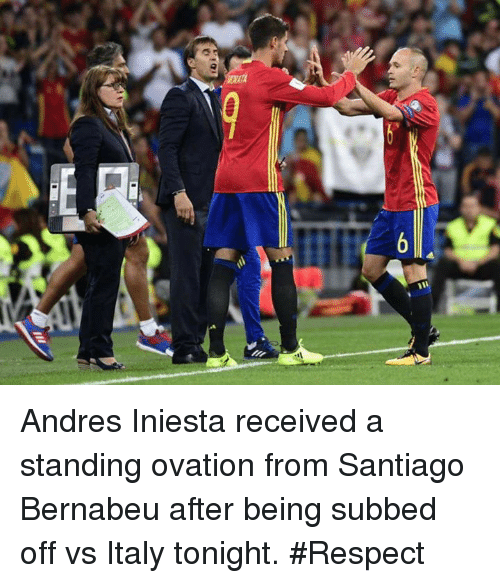 Subbed: Andres Iniesta received a standing ovation from Santiago Bernabeu after being subbed off vs Italy tonight.   #Respect