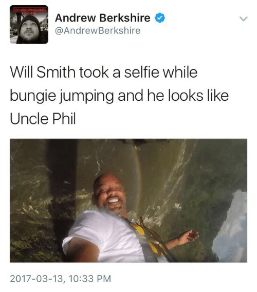 bungie: Andrew Berkshire  @AndrewBerkshire  Will Smith took a selfie while  bungie jumping and he looks like  Uncle Phil  2017-03-13, 10:33 PM
