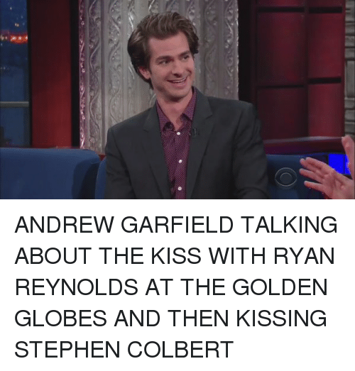 Andrew Garfield: ANDREW GARFIELD TALKING ABOUT THE KISS WITH RYAN REYNOLDS AT THE GOLDEN GLOBES AND THEN KISSING STEPHEN COLBERT