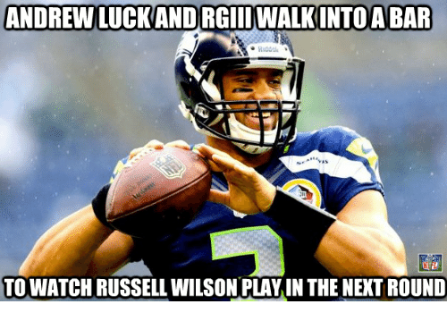 Russell Wilson: ANDREW LUCK AND RGIII WALKINTO A BAR  TOWATCH RUSSELL WILSON PLAY IN THE NEXT ROUND