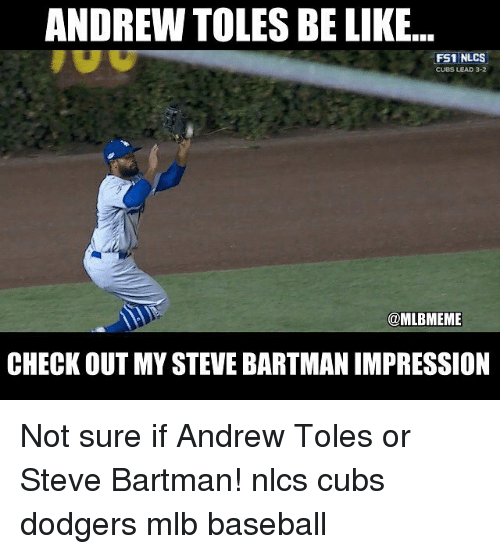 Baseball, Be Like, and Dodgers: ANDREW TOLES BE LIKE...  FS1 NLCS  CUBS LEAD 3-2  @MLBMEME  CHECK OUT MY STEVE BARTMANIMPRESSION Not sure if Andrew Toles or Steve Bartman! nlcs cubs dodgers mlb baseball