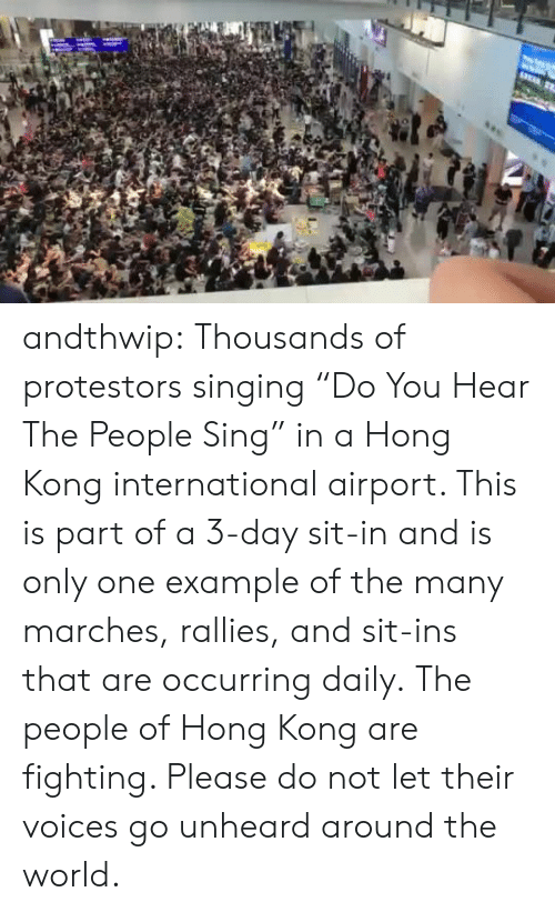 """Sit In: andthwip: Thousands of protestors singing""""Do You Hear The People Sing"""" in a Hong Kong international airport. This is part of a 3-day sit-in and is only one example of the many marches, rallies, and sit-ins that are occurring daily. The people of Hong Kong are fighting. Please do not let their voices go unheard around the world."""
