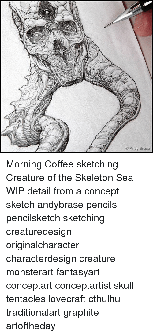 Skeletone: Andy Brase Morning Coffee sketching Creature of the Skeleton Sea WIP detail from a concept sketch andybrase pencils pencilsketch sketching creaturedesign originalcharacter characterdesign creature monsterart fantasyart conceptart conceptartist skull tentacles lovecraft cthulhu traditionalart graphite artoftheday