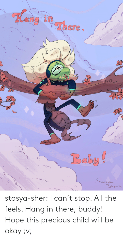 All The Feels: ang in  Baby!  Sto  Sher l stasya-sher:  I can't stop. All the feels. Hang in there, buddy! Hope this precious child will be okay ;v;